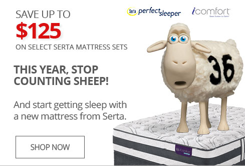 SAVE UP TO $125 on Select Serta Mattress Sets THIS YEAR, STOP COUNTING SHEEP!