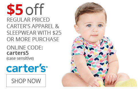 $5 off Regular Priced Carter's Apparel & Sleepwear with $25 Or More Purchase ONLINE CODE: carters5