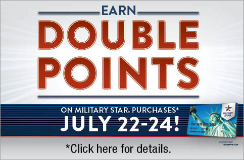Earn DOUBLE POINTS on Military Star Purchases* July 22-24!