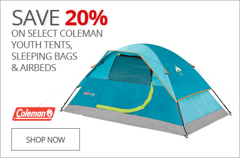 SAVE 20% on Select Coleman Youth Tents, Sleeping Bags & Airbeds