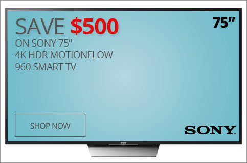 "SAVE $500 on Sony 75"" 4K HDR Motionflow 960 Smart TV"