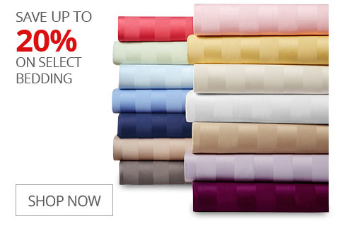 SAVE UP TO 20% On Select Bedding
