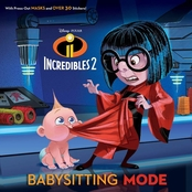 Babysitting Mode (Disney/Pixar Incredibles 2) (Pictureback(R))