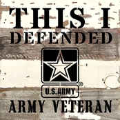 Uniformed Army This I Defended 8 x 8 in. Sign