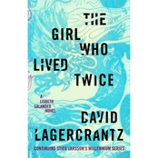 The Girl Who Lived Twice: A Lisbeth Salander Novel