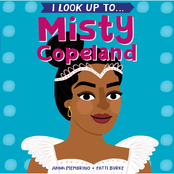 I Look Up To . . . Misty Copeland