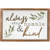 P. Graham Dunn Always Stay Humble & Kind Stained Pine Frame Wall Art
