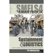 The Sustainment and Multifunctional Logistics SMARTbook (4th edition)