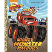Blaze and the Monster Machines: Mighty Monster Machines (Little Golden Book)