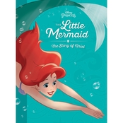 The Little Mermaid: The Story of Ariel (Disney Princess)