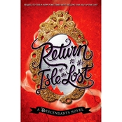 Return to the Isle of the Lost: A Descendants Novel