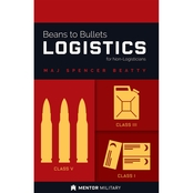 Beans to Bullets: Logistics for Non-Logisticians