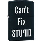 Zippo Can't Fix Stupid Lighter