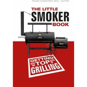 The Little Smoker Book: Getting Into the Top Level of Grilling