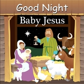 Good Night Baby Jesus (Good Night Our World)