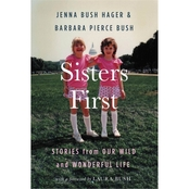 Sisters First: Stories from Our Wild and Wonderful Life (Hardcover)