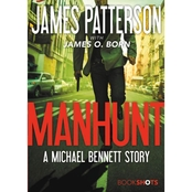 Manhunt: A Michael Bennett Novel