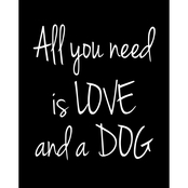 PTM Images All You Need is Love and a Dog Decorative Plaque Wall Art