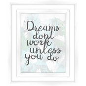 PTM Images Dream don't Work Decorative Frame Art